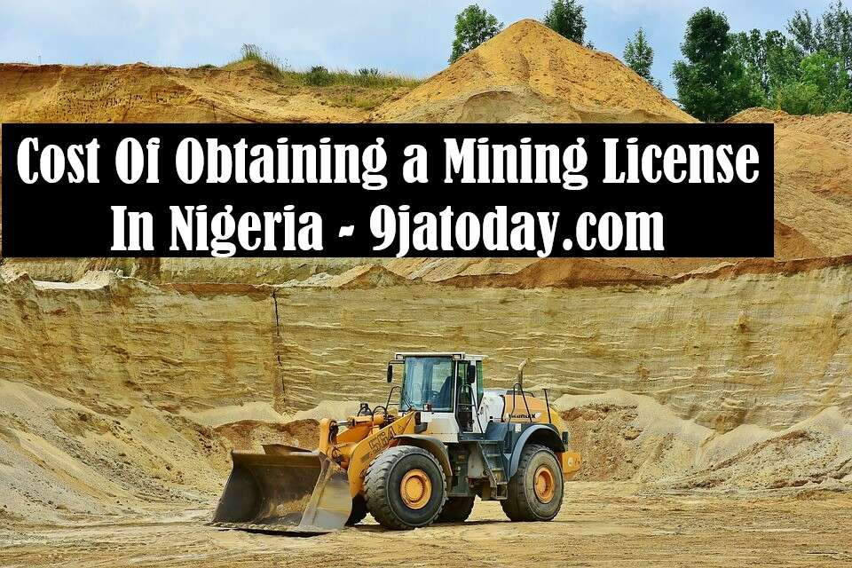 Cost Of Obtaining a Mining License In Nigeria