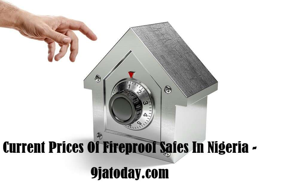 Prices of Fireproof Safes In Nigeria